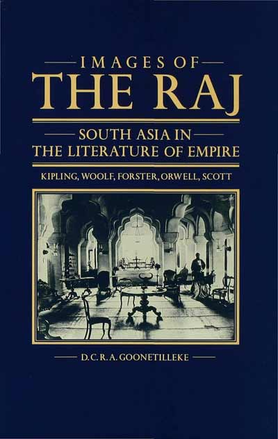 Images of the Raj: South Asia in the Literature of Empire