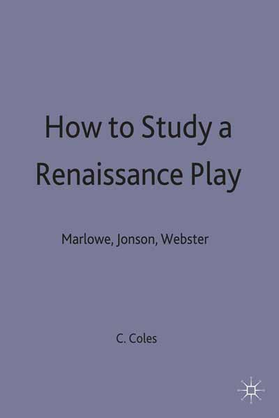 How to Study a Renaissance Play