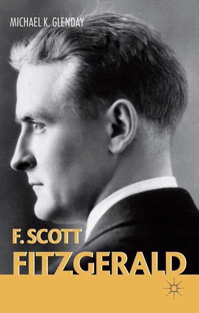 F Scott Fitzgerald Michael Glenday Palgrave Higher Education