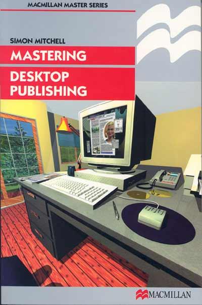 Mastering Desktop Publishing
