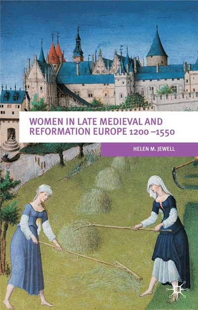 Women In Late Medieval and Reformation Europe 1200-1550