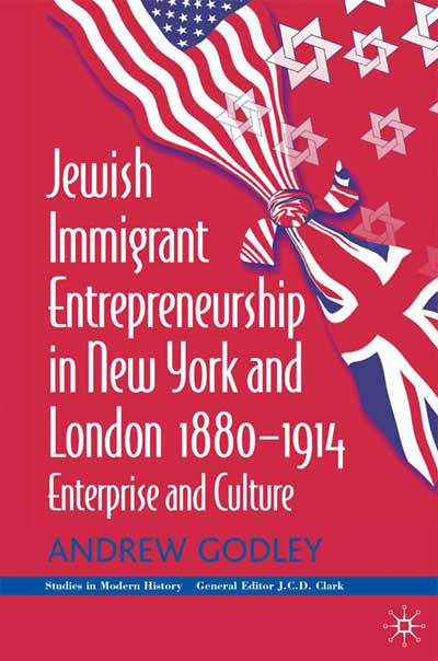 Jewish Immigrant Entrepreneurship in New York and London 1880-1914