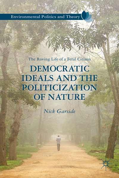 Democratic Ideals and the Politicization of Nature