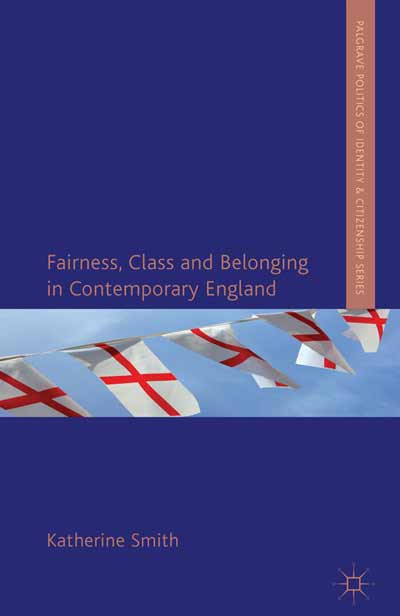 Fairness, Class and Belonging in Contemporary England