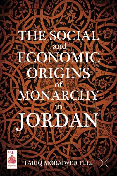 The Social and Economic Origins of Monarchy in Jordan
