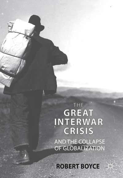 The Great Interwar Crisis and the Collapse of Globalization