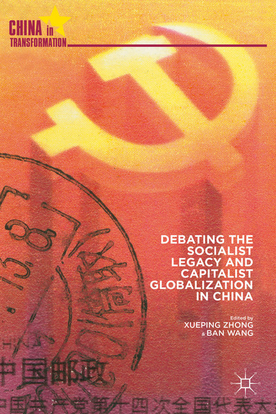 Debating the Socialist Legacy and Capitalist Globalization in China