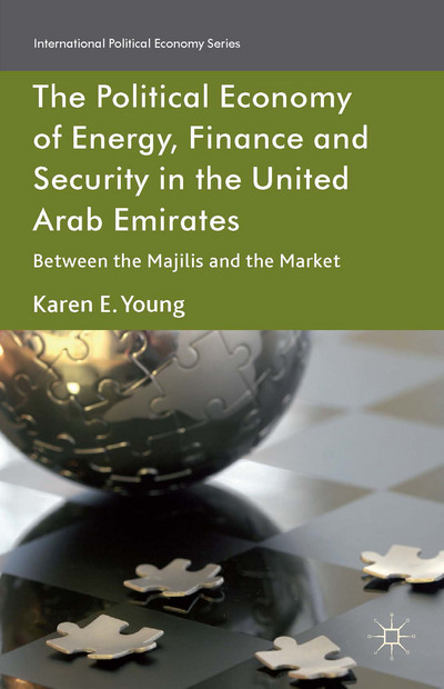The Political Economy of Energy, Finance and Security in the United Arab Emirates