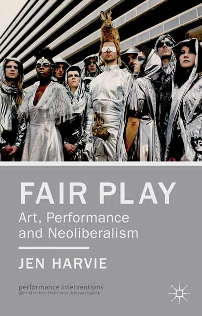 Fair Play - Art, Performance and Neoliberalism