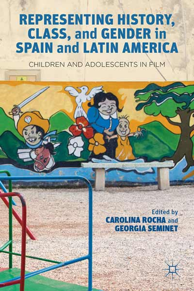 Representing History, Class, and Gender in Spain and Latin America