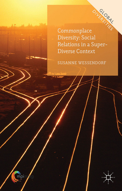 Commonplace Diversity: Social Relations in a Super-Diverse Context