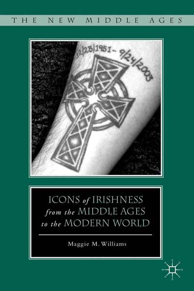 Icons of Irishness from the Middle Ages to the Modern World