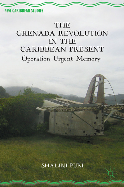The Grenada Revolution in the Caribbean Present