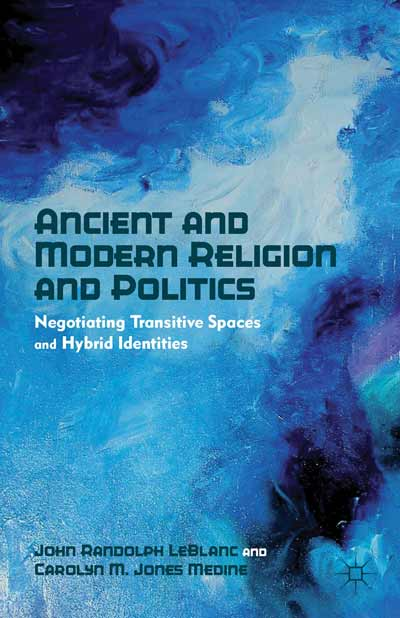Ancient and Modern Religion and Politics