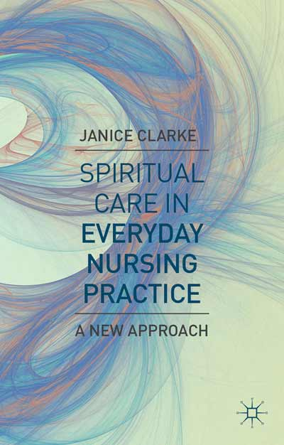Spiritual Care in Everyday Nursing Practice