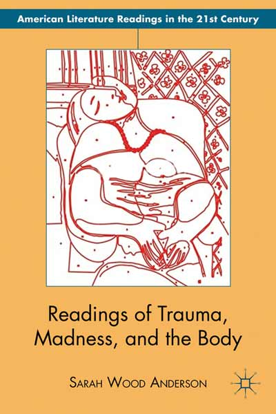 Readings of Trauma, Madness, and the Body