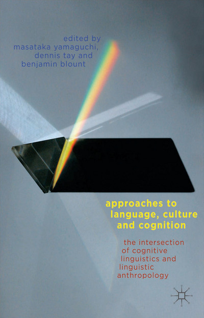 Approaches to Language, Culture, and Cognition