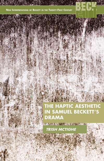 The Haptic Aesthetic in Samuel Beckett's Drama
