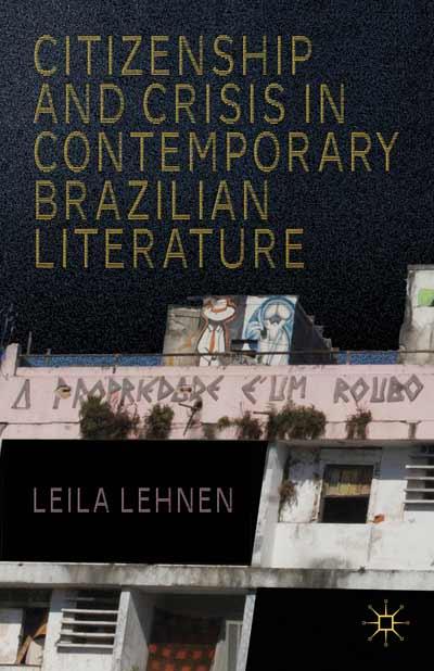 Citizenship and Crisis in Contemporary Brazilian Literature