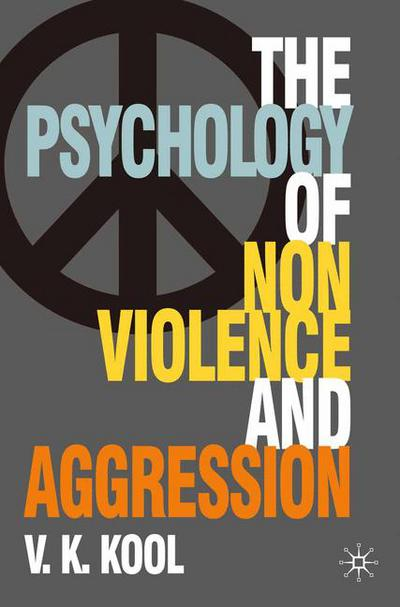The Psychology of Nonviolence and Aggression