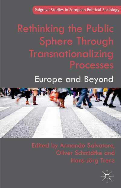 Rethinking the Public Sphere Through Transnationalizing Processes