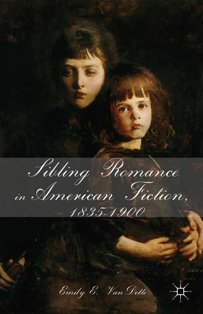 Sibling Romance in American Fiction, 1835-1900
