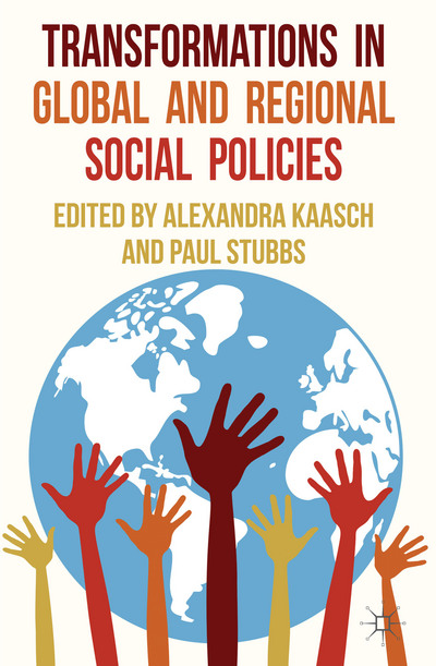 Transformations in Global and Regional Social Policies