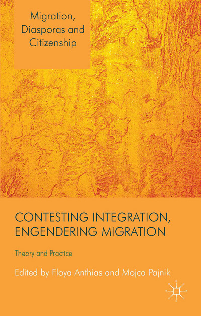 Contesting Integration, Engendering Migration
