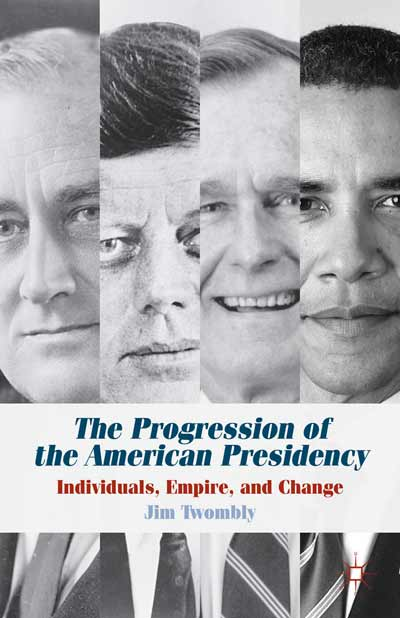 The Progression of the American Presidency
