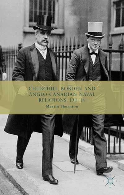 Churchill, Borden and Anglo-Canadian Naval Relations, 1911-14
