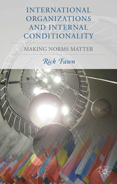 International Organizations and Internal Conditionality