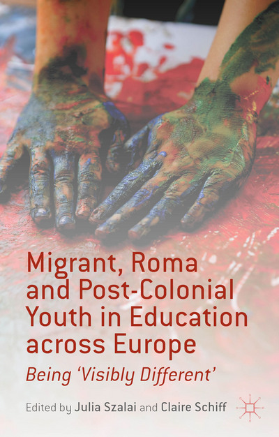 Migrant, Roma and Post-Colonial Youth in Education across Europe