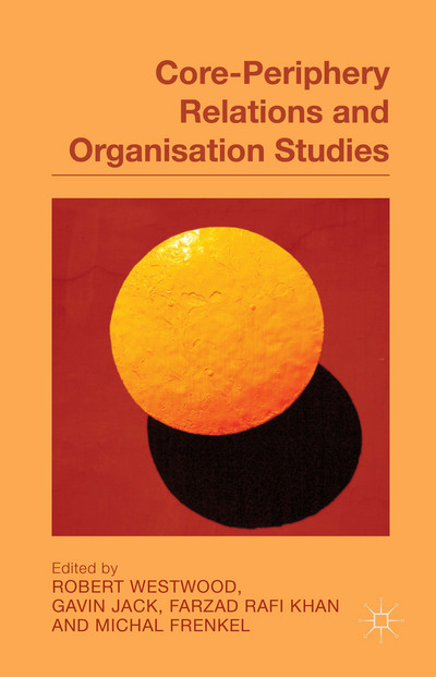 Core-Periphery Relations and Organization Studies