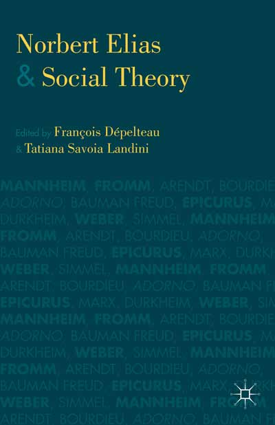 Norbert Elias and Social Theory