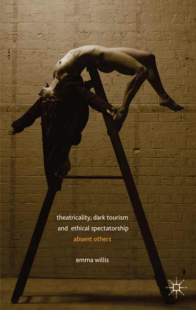 Theatricality, Dark Tourism and Ethical Spectatorship