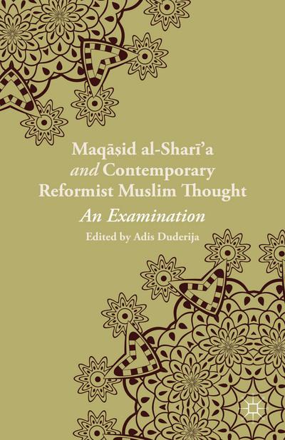 Maqasid al-Shari'a and Contemporary Reformist Muslim Thought