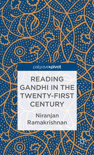 Reading Gandhi in the Twenty-First Century