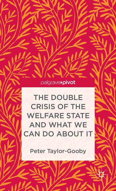 The Double Crisis of the Welfare State and What We Can Do About It