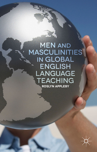 Men and Masculinities in Global English Language Teaching