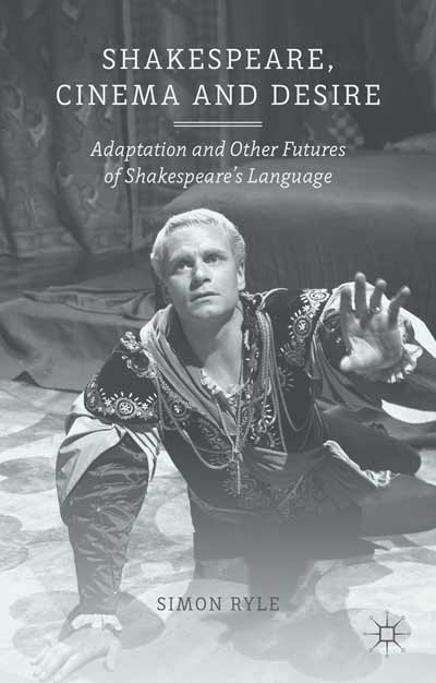 Shakespeare, Cinema and Desire