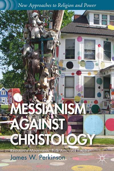 Messianism Against Christology