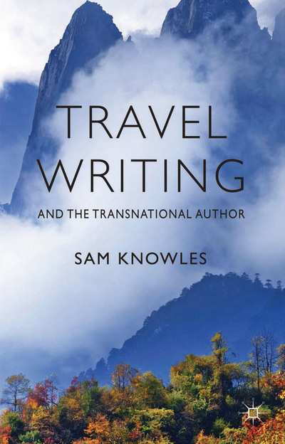 Travel Writing and the Transnational Author