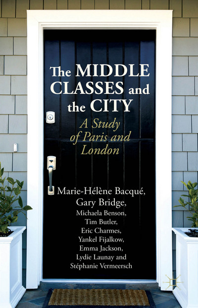Publication « The Middle Classes and the City: A study of Paris and London », Palgrave, 2015
