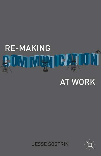 Re-Making Communication at Work