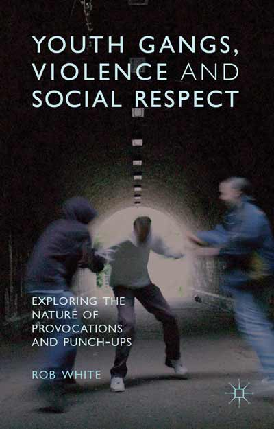 Youth Gangs, Violence and Social Respect