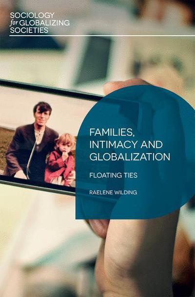 Families, Intimacy and Globalization