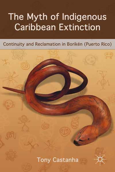 The Myth of Indigenous Caribbean Extinction