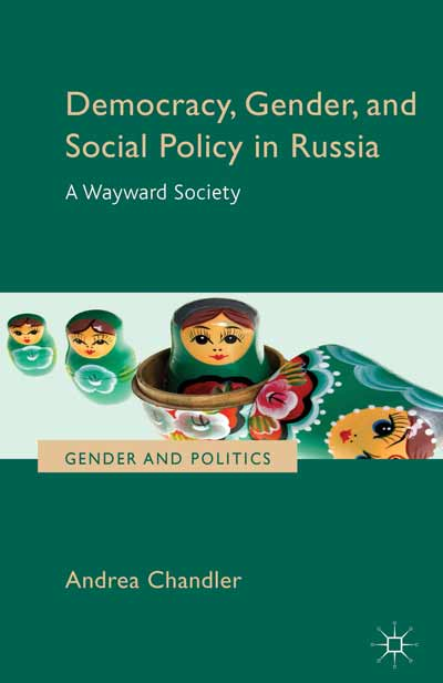 Democracy, Gender, and Social Policy in Russia