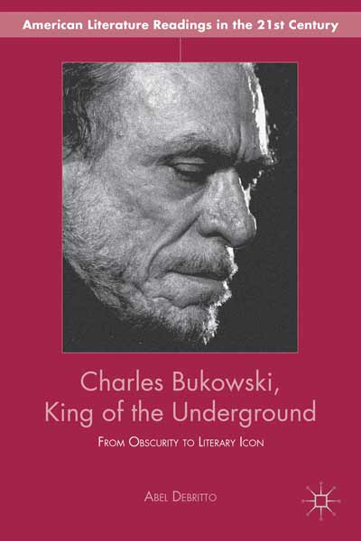 Charles Bukowski, King of the Underground