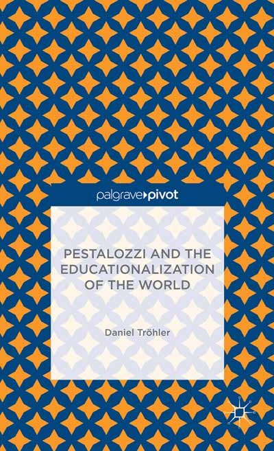 Pestalozzi and the Educationalization of the World